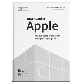 Trải Nghiệm Apple - Xây Dựng Lòng Trung Thành Không Chỉ Từ Sản Phẩm