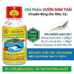 Chế phẩm sinh học VƯỜN SINH THÁI cho Tôm, Cá, Ếch. Nở ruột, chắc thịt, lớn nhanh. Vi sinh NANO siêu vượt trội. Hiệu quả ngay sau 5-7 ngày. HSD: 4 năm