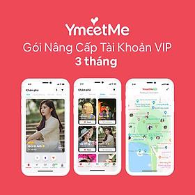 Gói nâng cấp tài khoản 3 tháng của YmeetMe - Ứng dụng hẹn hò nghiêm túc & hiệu quả