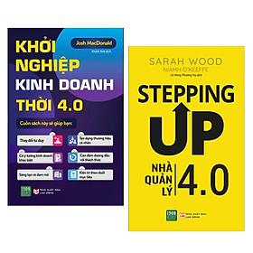 Combo Sách Quản Lý Và Kinh Doanh Thành Công: Khởi Nghiệp Kinh Doanh Trong Thời 4.0 + Stepping Up - Nhà Quản Lý 4.0 (Top Sách Kinh Tế Bán Chạy / Tặng Kèm Bookmark Green Life)