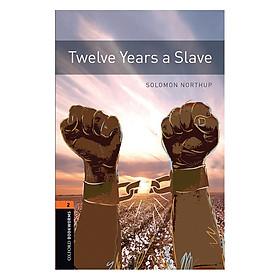 Oxford Bookworms Library Level 2: Twelve Years A SlaveNew