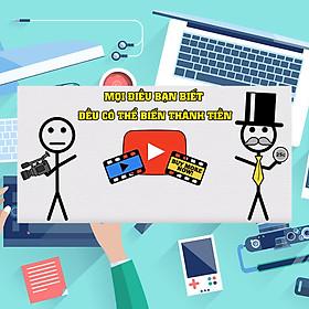 Khóa Học Biến Đam Mê Thành Tiền Bạc Với Video Online