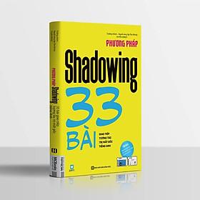 Hình ảnh Mất Gốc Tiếng Anh Không Còn Là Nỗi Lo Với Cuốn Sách Tuyệt Vời Này: Phương Pháp Shadowing - 33 Bài Giao Tiếp Tương Tác Trị Mất Gốc Tiếng Anh / Tặng Kèm Bookmark Thiết Kế Happy Life