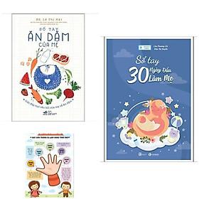 Combo sách nuôi con: Sổ Tay 30 Ngày Đầu Làm Mẹ + Sổ Tay Ăn Dăm Của Mẹ + Poster an toàn cho bé yêu ( Sách làm mẹ hay)