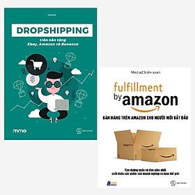 Combo Dropshipping Trên Nền Tảng Ebay Amazon Và Bonanza + Fulfillment By Amazon - Bán Hàng Trên Amazon Cho Người Mới Bắt Đầu