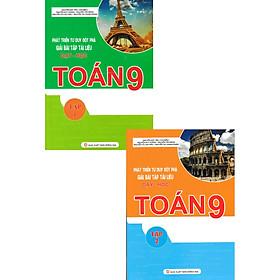 Combo Phát Triển Tư Duy Đột Phá Giải Bài Tập Tài Liệu Dạy - Học Toán 9 (Tập 1+Tập 2)