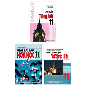 Combo Giải Bài Tập Hóa Học 11 + Giải Bài Tập Vật Lí 11 + Học Tốt Tiếng Anh 11 (Bộ 3 Cuốn)