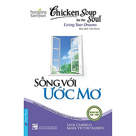 Sách - Chicken Soup For The Soul Living Your Dreams - First News