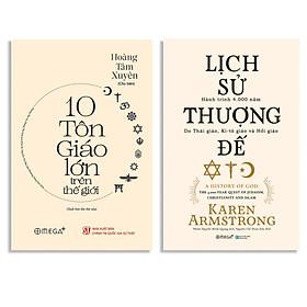 Combo Sách Tìm Hiểu Về Tôn Giáo : Mười Tôn Giáo Lớn Trên Thế Giới + Lịch Sử Thượng Đế