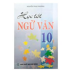 Học Tốt Ngữ Văn 10 (Tập 1)