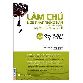 Làm Chủ Ngữ Pháp Tiếng Hàn Trung Cấp (Tặng kèm Bookmark PL)