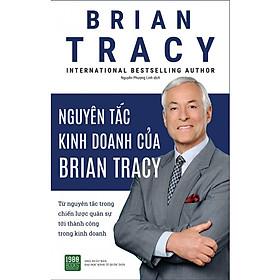 Sách - Nguyên Tắc Kinh Doanh Của Brian Tracy