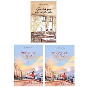 Combo (3 Cuốn) Sách Văn Học Đặc Sắc: Giữa Biển Người Mình Tìm Được Nhau + Hướng Về Nơi Anh (Tập 1 + Tập 2)