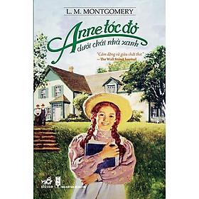 Sách - Anne tóc đỏ dưới chái nhà xanh