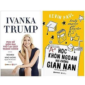 Combo Sách : Ivanka Trump - Phụ Nữ Hiện Đại Viết Lại Luật Thành Công + Học Khôn Ngoan Mà Không Gian Nan
