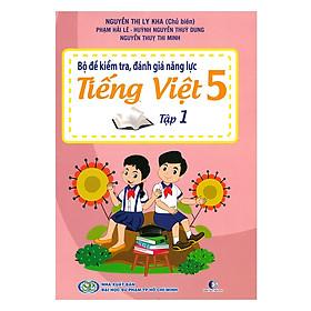 Bộ Đề Kiểm Tra Năng Lực , Đánh Giá Năng Lực Tiếng Việt Lớp 5 - Tập 1