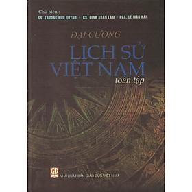 Đại Cương Lịch Sử Việt Nam Toàn Tập