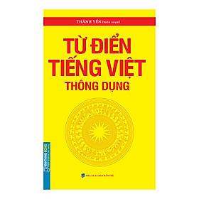 Từ Điển Tiếng Việt Thông Dụng (Bìa Mềm)