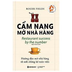 Cuốn sách rất hữu ích cho những ai đang muốn kinh doanh ẩm thực: Cẩm nang mở nhà hàng