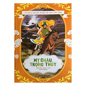 Tủ Sách Truyện Tranh Cổ Tích Việt Nam - Mỵ Châu Trọng Thủy