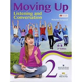 Sách - Moving Up - Listening And Conversation 2 (Kèm CD)