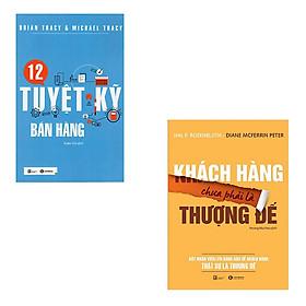 Bộ 2 cuốn sách về phương pháp bán hàng: 12 Tuyệt Kỹ Bán Hàng - Khách Hàng Chưa Phải Là Thượng Đế