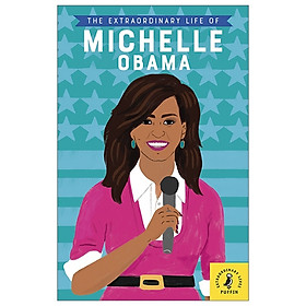 The Extraordinary Life of Michelle Obama (Extraordinary Lives)