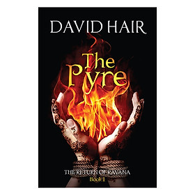 The Pyre: The Return of Ravana Book 1 - The Return of Ravana