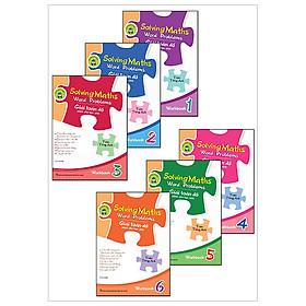 Combo Solving Maths Word Problems - Giải Toán Đố Dành Cho Học Sinh (Bộ 6 Cuốn Workbook)