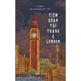 Sách - Tiệm Quan Tài Trắng Ở London (Hoa cho người chết – Tập 1) (tặng kèm bookmark)