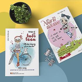 Sách Kỹ Năng Sống và nuôi dưỡng tâm hồn- Combo 2 cuốn Vì mình là cô gái tuổi teen + Mẹ hãy buông tay để con được lớn (Nhật kí tuổi teen tập 1+2 )
