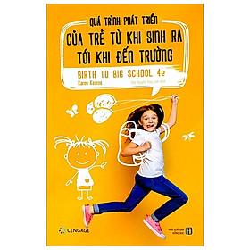 Quá Trình Phát Triển Của Trẻ Từ Khi Sinh Ra Tới Khi Đến Trường - Birth To Big School 4e