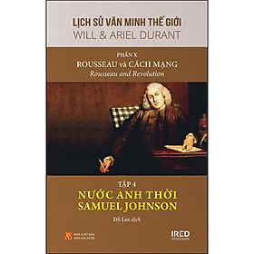 """Phần 10, Tập 4 Bộ Sách: """"Rousseau Và Cách Mạng"""" - Nước Anh Thời Samuel Johnson"""