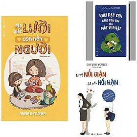 Com bo mẹ lười con nên người +nuôi  dạy con bằng một trái tim của một vị Phật +đừng nổi giận để rồi hối hận (bản đặc biệt tặng kèm sách người Mỹ giúp con ham đọc sách )
