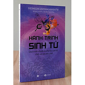 Hành Trình Sinh Tử – Khám phá quy trình cái chết theo Mật tông Tây Tạng