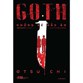 Cuốn truyện kinh dị ẩn chứa nỗi buồn và những chiêm nghiệm về cuộc sống: Goth những kẻ hắc ám (TB)