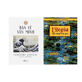 Combo 2 Cuốn Bàn Về Văn Minh + Uptopia - Địa Đàng Trần Gian