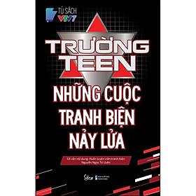 Trường Teen - Những Cuộc Tranh Biện Nảy Lửa