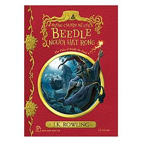 Harry Potter Ngoại Truyện - Những Chuyện Kể Của Beedle Người Hát Rong