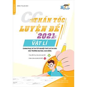 CC Thần Tốc Luyện Đề 2021 Môn Vật Lý