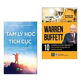 Combo 2 cuốn: Tâm Lý Học Tích Cực + Warren Buffett – 10 Thương Vụ Thâu Tóm Bạc Tỷ Của Huyền Thoại Đầu Tư Chứng Khoán