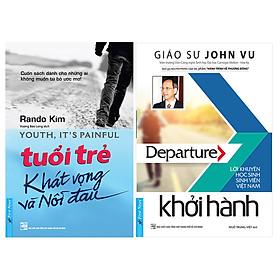 Combo 2 Cuốn: Khởi Hành + Tuổi Trẻ Khát Vọng Và Nỗi Đau (Tái Bản)