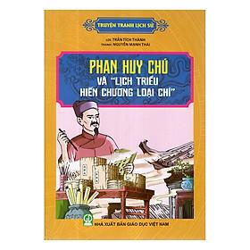 """Truyện Tranh Lịch Sử - Phan Huy Chú Và """"Lịch Hiến Chương Loại Chí"""""""