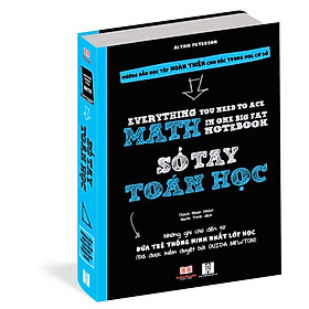 SỔ TAY TOÁN HỌC- Big fat note book:everything you need to ace math