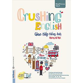 Crushing English - Giao Tiếp Tiếng Anh Không Hề Khó