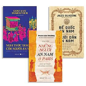 Combo Sách : Nghi Thức Tang Lễ Của Người An Nam + Chuyện Những Người An Nam Ở Paris Hay Sự Thật Về Đông Dương + Đế Quốc An Nam Và Người Dân An Nam