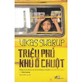 Cuốn sách lột tả chân thực xã hội Ấn Độ: Triệu phú khu ổ chuột (TB)