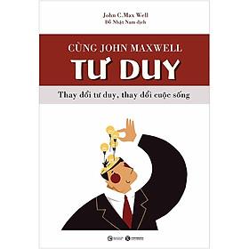 Cùng John Maxwell Tư Duy
