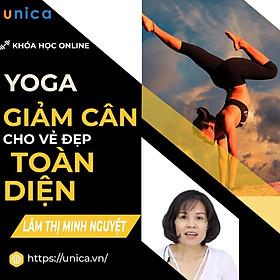 Khóa học YOGA- Yoga giảm cân cho vẻ đẹp toàn diện- UNICA.VN