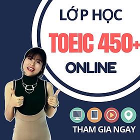 Khóa Học Online Luyện TOEIC 450+ (Cho Người Mất Gốc)